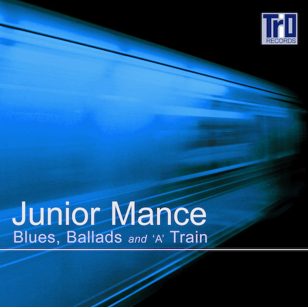 Junior Mance Trio featuring Andrew Cleyndert and Steve Brown - Blues, Ballads and A Train