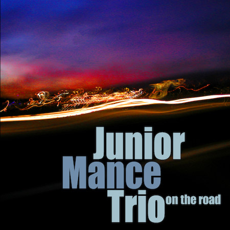 Junior Mance Trio featuring Andrew Cleyndert and Steve Brown - On The Road