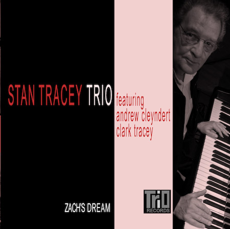 Stan Tracey Trio featuring Andrew Cleyndert and Clark Tracey  - Zach's Dream