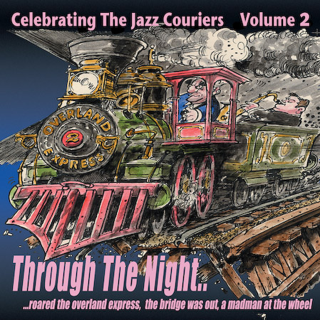 Celebrating The Jazz Couriers Volume 2 - Through The Night - featuring Martin Drew, Mornington Lockett, Steve Melling, Andrew Cleyndert