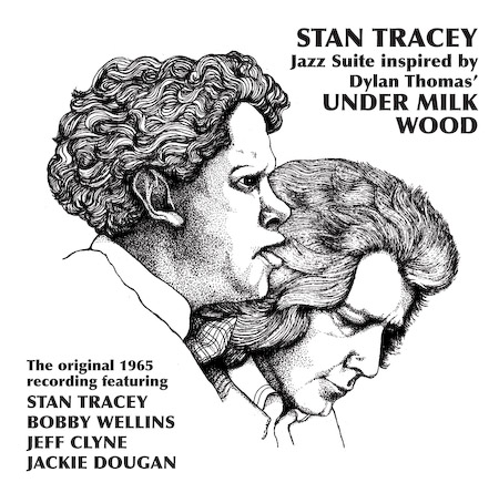 Stan Tracey Quartet featuring Bobby Wellins - Under Milk Wood