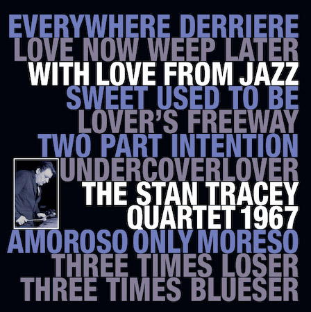 Stan Tracey Quartet - With Love from Jazz - with Stan Tracey, Jackie Dougan, Dave Green, Bobby Wellins, Ronnie Stevenson, Lennie Bush.