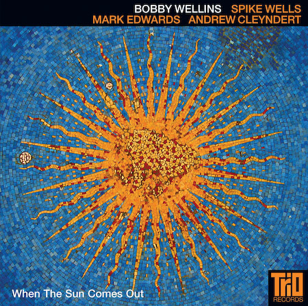 Bobby Wellins Quartet featuring Mark Edwards, Andrew Cleyndert, Spike Wells - When The Sun Comes Out