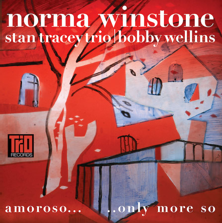 Norma Winstone, Stan Tracey Trio with Bobby Wellins - Amoroso Only More So