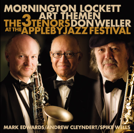 Mornington Lockett, Art Themen, Don Weller/The Three Tenors at the Appleby Jazz Festival